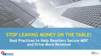 Best-Practices-To-Help-Resellers-Secure-MDF-And-Drive-More-Revenue