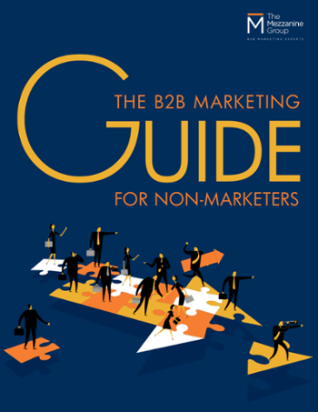 The B2B Marketing Guide for Non-Marketers