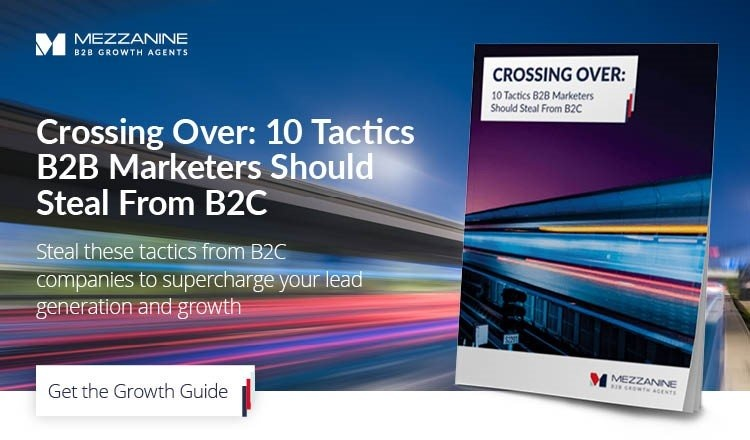 Ideas for B2B marketing that you can steal from B2C